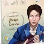 Cunoaste-l pe George Enescu cu Editura Gama