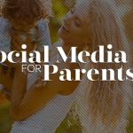 Social Media for Parents 2017