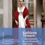Colecționara de parfumuri interzise – Kathleen Tessaro