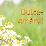 Dulce amarui – o carte cu povestiri de Andreea Dragomir