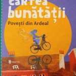 Cartea bunatatii – Povesti din Ardeal, de Cristina Andone