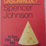 Cine mi-a luat cascavalul? – de Spencer Johnson